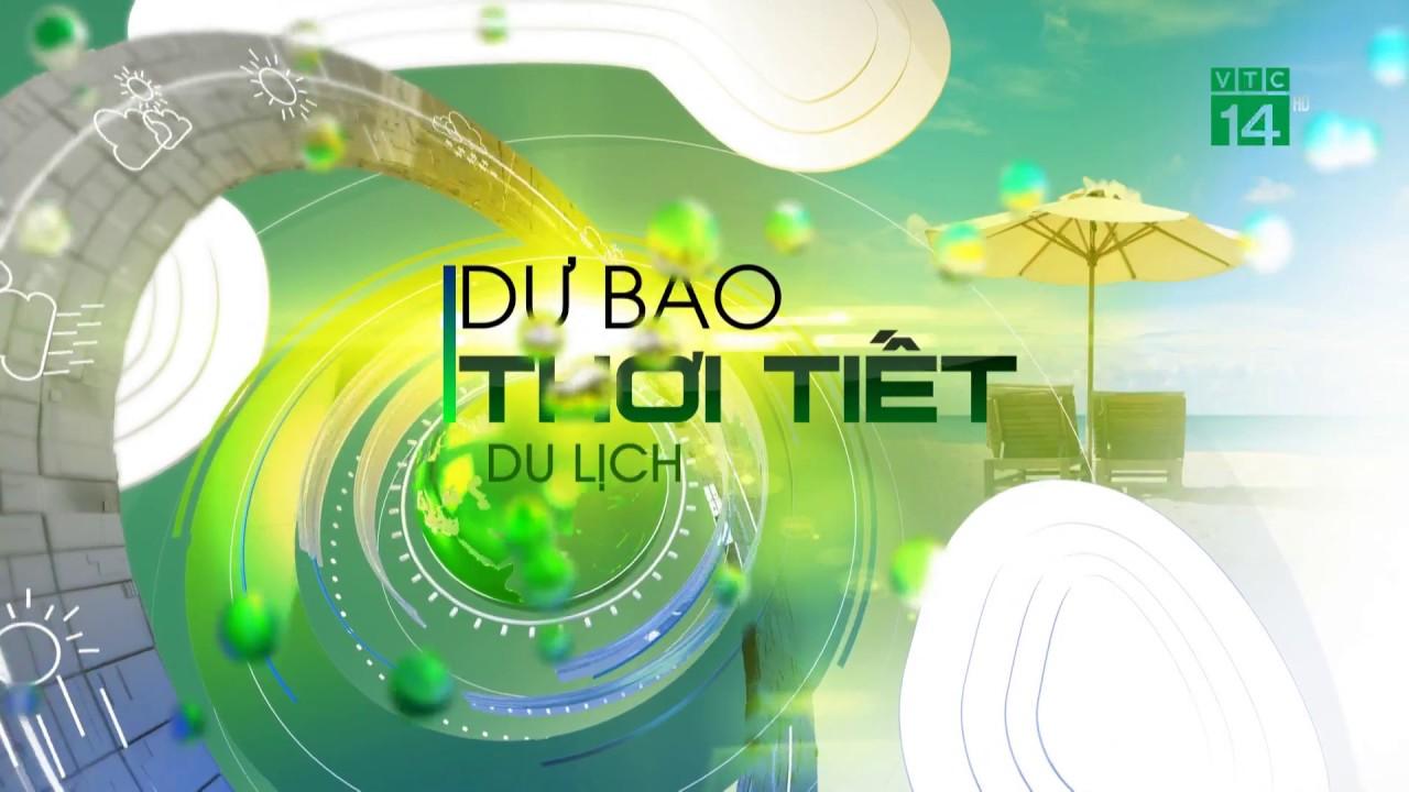 Thời tiết du lịch 11/04/2020: Phú Yên, nhiệt độ cao nhất ngày phổ biến ở khoảng 30-32 độ| VTC14