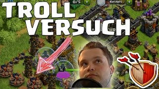 TROLL VERSUCH! || CLASH OF CLANS || Let's Play CoC [Deutsch/German Android iOS HD]