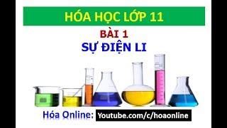 Hóa học 11 - Bài 1 - Sự điện li