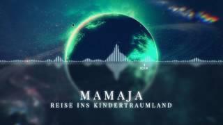 MAMAJA - Reise ins Kindertraumland