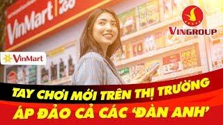 VINGROUP - 'Ông Lớn' Đứng Đằng Sau Hàng Loạt Thương Vụ Thâu Tóm Đình Đám Trên Thị Trường Bán Lẻ Việt