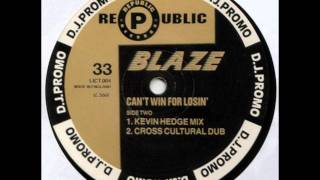 Blaze - Can't Win For Losin' (Kevin Hedge Mix)
