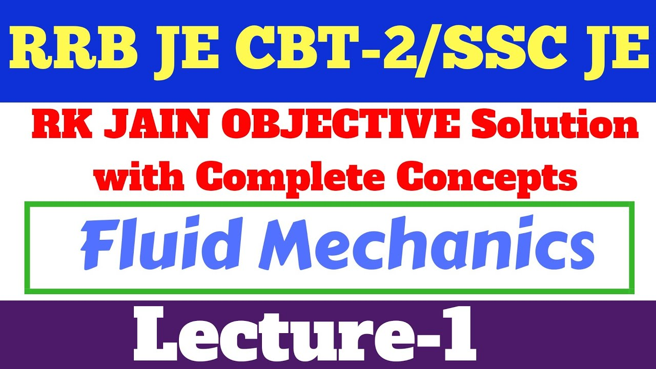 Fluid Mechanics (Part-1)- RK JAIN SOLUTION WITH CONCEPTS -RRB JE CBT-2,SSC  JE