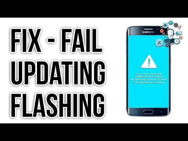 Flashing fail, Updating fail, fix An error has occurred