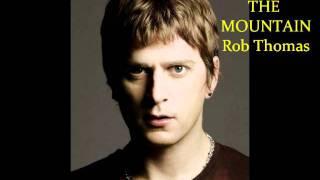 Rob Thomas Fire on the Mountain **Lyrics in Description**