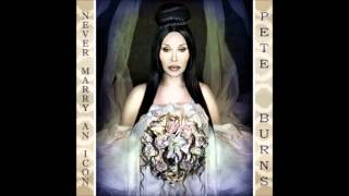 Pete Burns - Never Marry An Icon