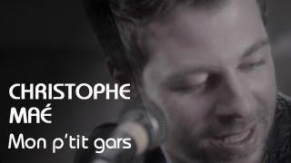 Смотреть клип Christophe Maé - Mon PTit Gars