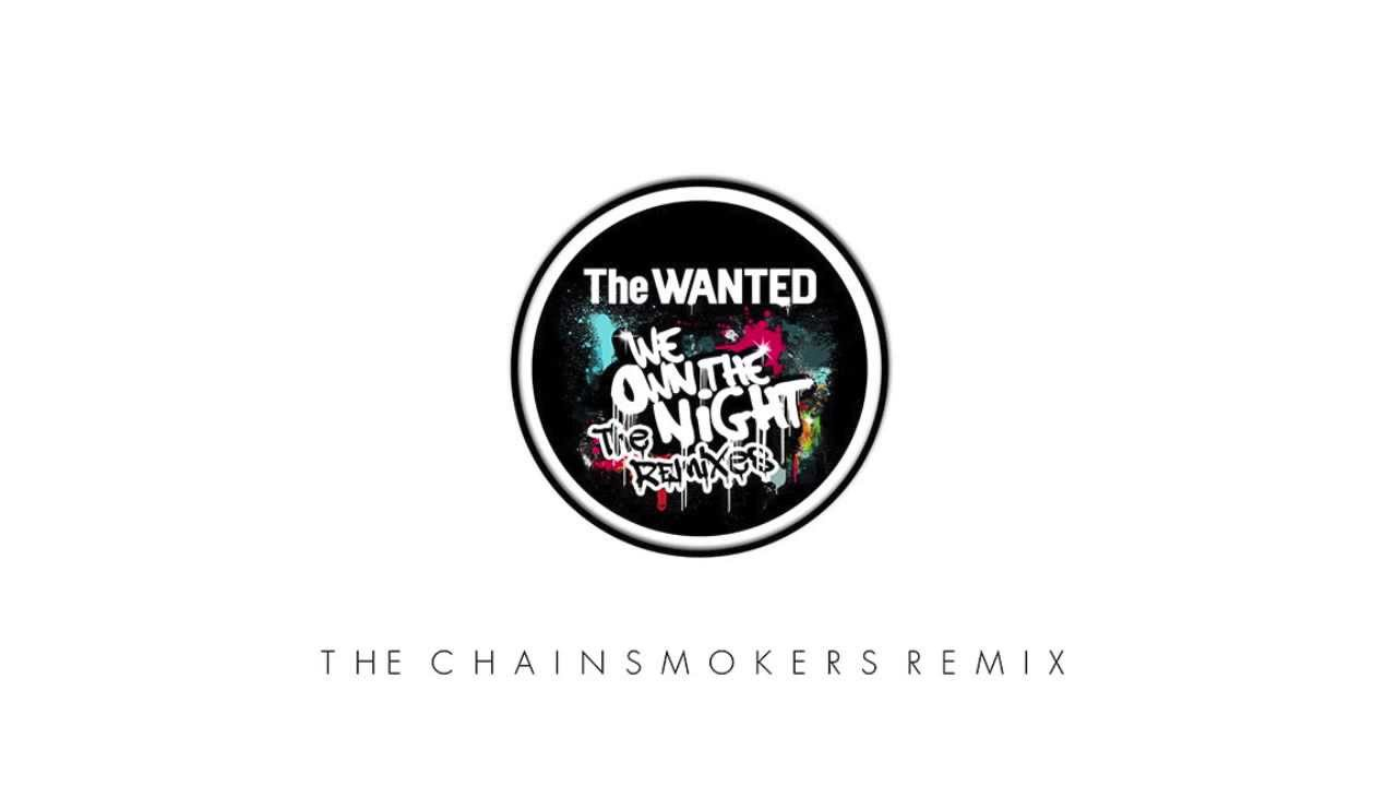 The Wanted - We Own The Night (The Chainsmokers Remix)