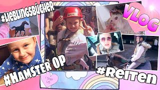 MAVIE'S VLOG Reiten Hamster OP🐹Lieblingsbücher coole Mädchen