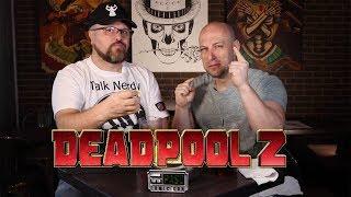 Deadpool 2 movie discussion | TNTM MOVIE TALK