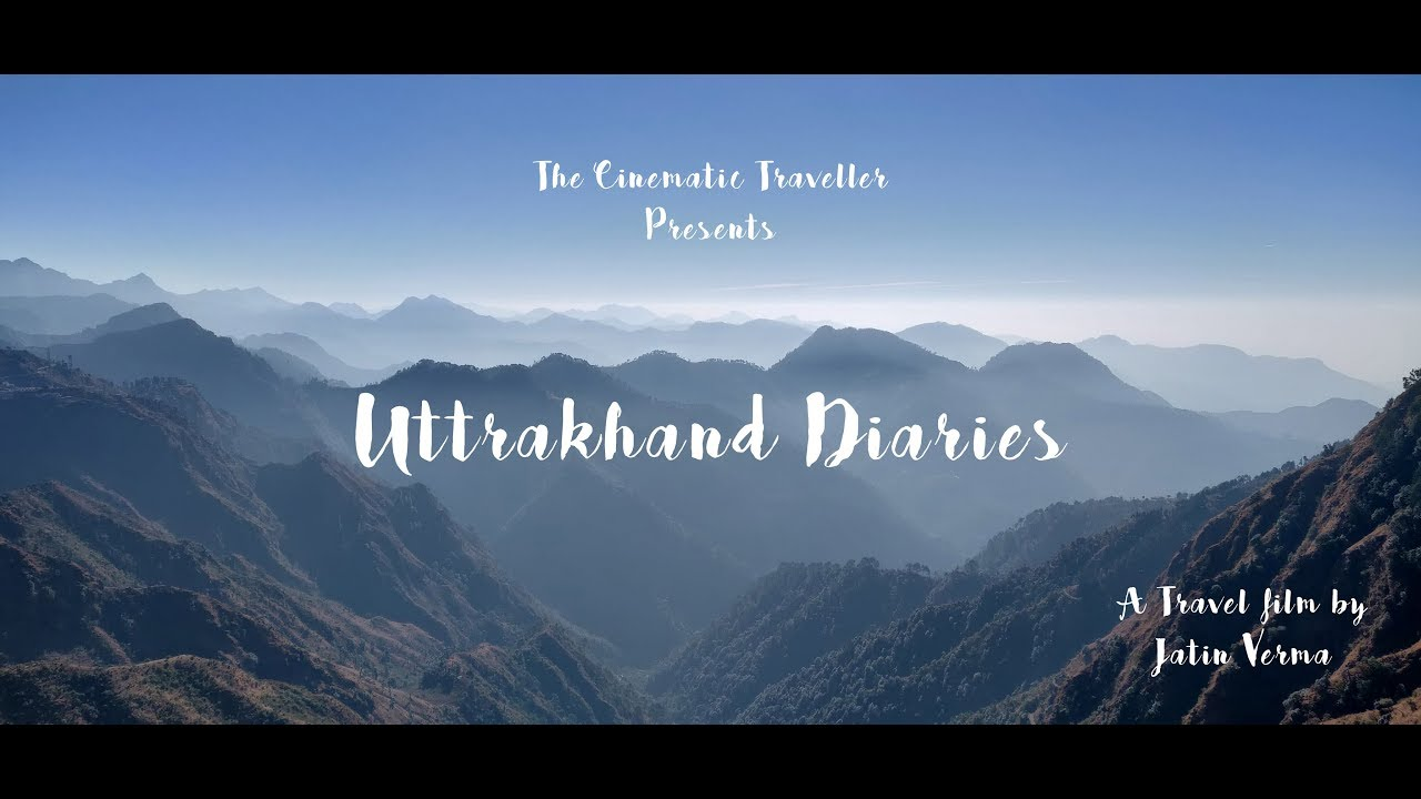 Uttrakhand Diaries | Marshmello - Silence | Travel vlog | Jatin Verma | The Cinematic Traveller