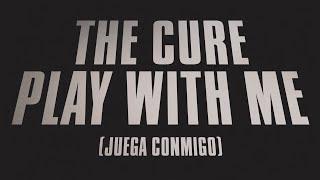 The Cure - Play With Me - Subtitulada (Español / Inglés)