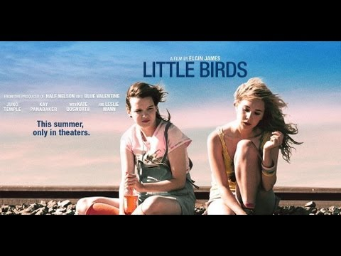 LITTLE BIRDS Movie Trailer (Juno Temple, Kate Bosworth, Leslie Mann)