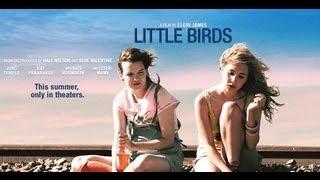 LITTLE BIRDS Movie Trailer (Juno Temple, Kate Bosworth, Leslie Mann)