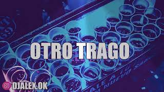 OTRO TRAGO REMIX - SECH X DARELL X DJ ALEX [FIESTERO REMIX]