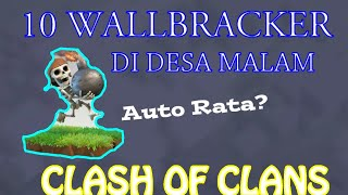 10 WallBracker Di Kota Malam?CLASH OF CLANS INDONESIA