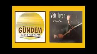 Veli Turan - Gurbet Arkadaşım [© Gündem Müzik]
