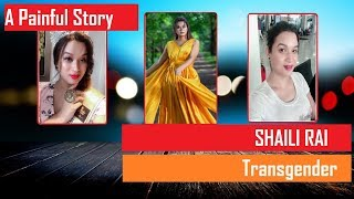 Repeat youtube video A Painful Story of Transgender - Shaili Rai