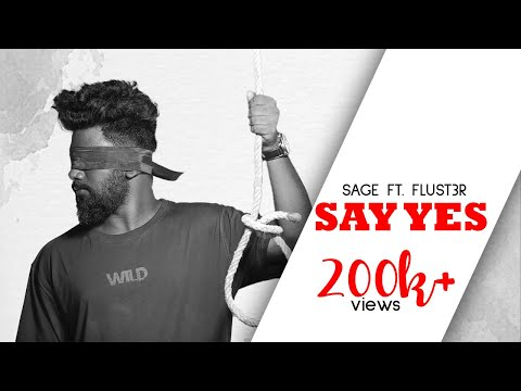 SAGE ft.FLUST3R - SAY YES (Official Music Video) | KANNADA RAP |