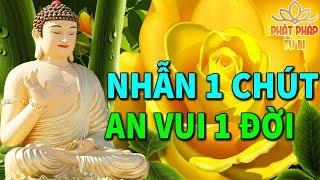 Mỗi Đêm Nghe Phật Dạy Sống Ở Đời Phải Học Cách Nhẫn Nhịn Vì 1 Điều Nhịn Là Chín Điều Lành