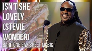 EASY Baritone Sax Sheet Music: How to play Isn't She Lovely by Stevie Wonder