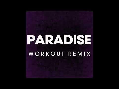 Paradise (Workout Remix)