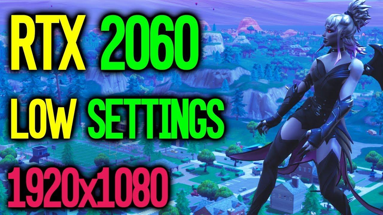 RTX 2060 Fortnite Low Settings   1080P   i7 8700K