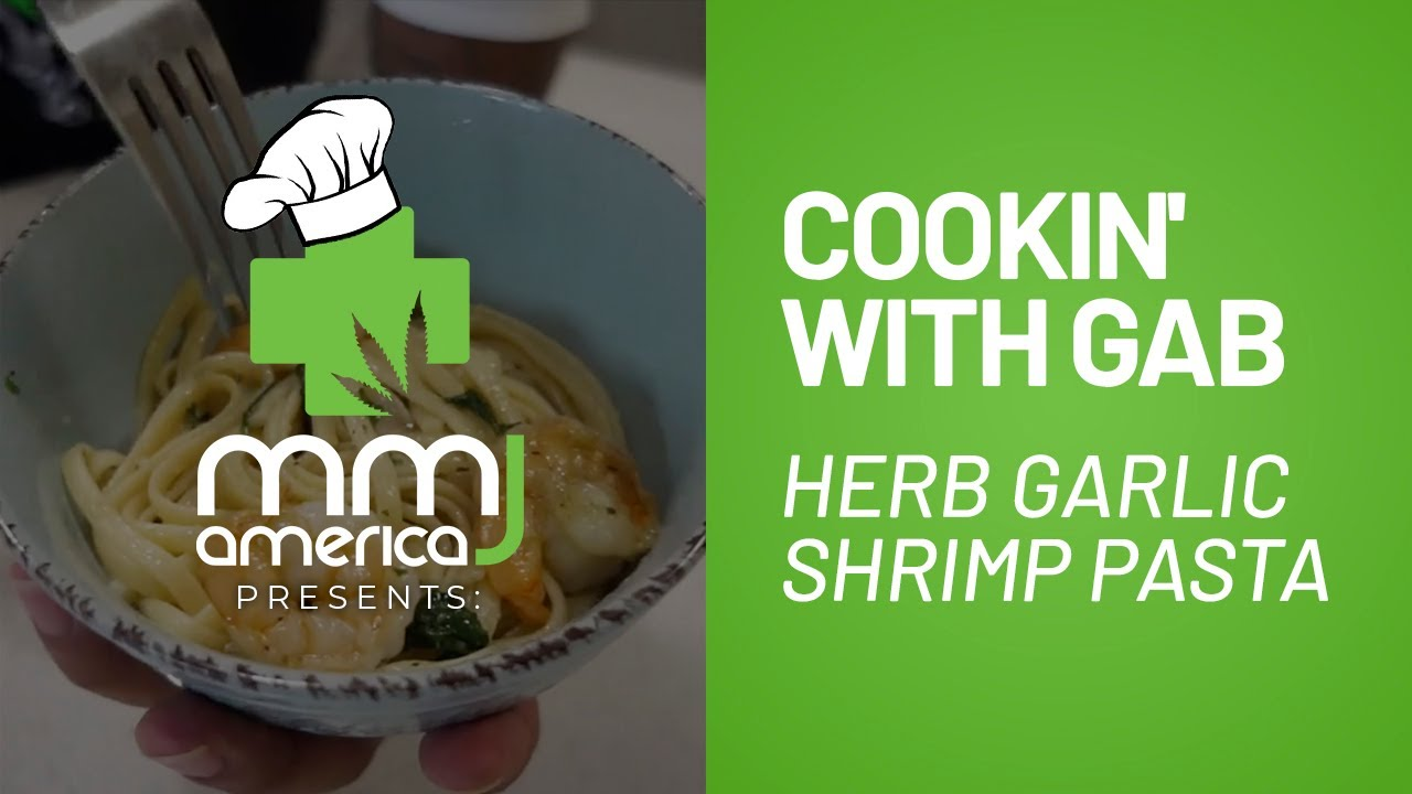 Cannabis-infused Herb Garlic Shrimp Pasta – Cookin' With Gab