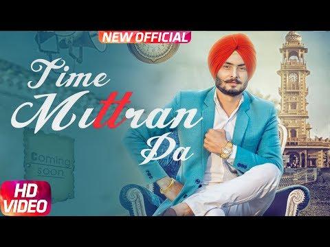 Latest Punjabi Song 2017 | Time Mittran Da...