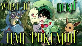 What if Deku had Pokémon Pt.1 Movie 500+ sub special
