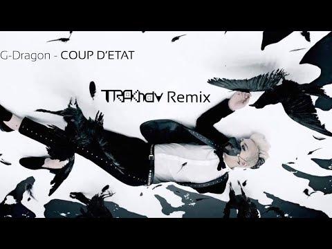 G-DRAGON - COUP D'ETAT (TRAKnav REMIX)