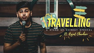 Travelling | Stand Up Comedy by Rajat Chauhan (21st Video)