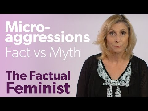 Microaggressions: Fact vs. Myth | FACTUAL FEMINIST