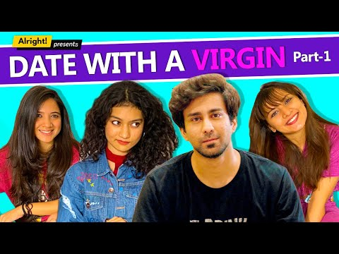 Alright! | Date With A Virgin Part 1 | ft. Ambrish Verma, Mehek Mehra & Jahnvi Rawat