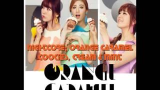 Nightcore; Orange Caramel Cookies, Cream & Mint