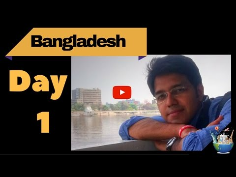 Sightseeing in Dhaka : Day 1 (Solo backpacking Bangladesh)