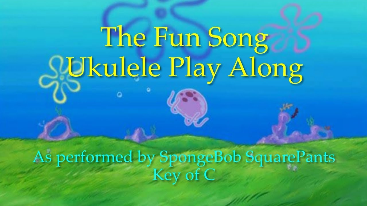 Fun Song Ukulele Play Along Youtube