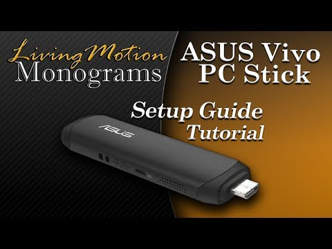 ASUS Vivo (TS-10) PC Stick Set Up Tutorial