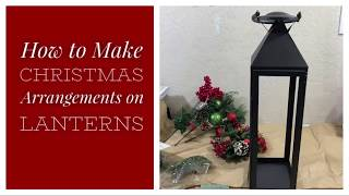 How to Make Christmas Arrangements on Lanterns
