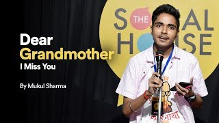 Dear Grandmother, I Miss You by Mukul Sharma | The Social House Poetry | Whatashort