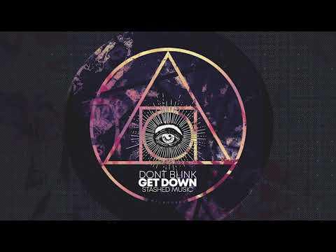 DONT BLINK - GET DOWN