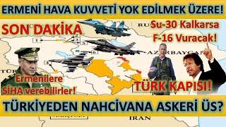 Azerbaycanda Son Dakika! Ermenilerin Uçakları Tükenmek Üzere! Türkiyenin Nahcivan Zorunluluğu!