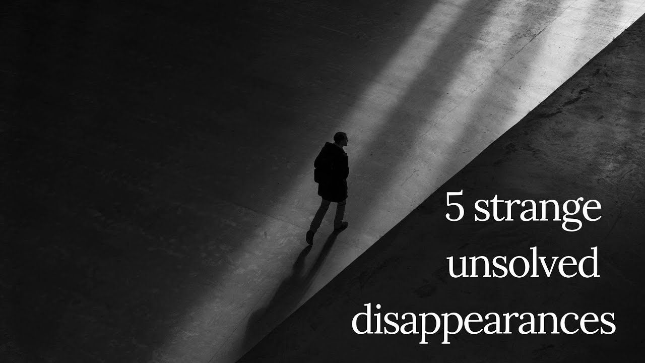 5 strange unsolved disappearances | part 3