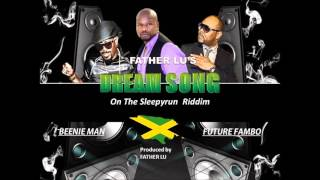 Father Lu ft. Beenie Man & Future Fambo - Dream (DUTTY LION ENT.) Feb 2016