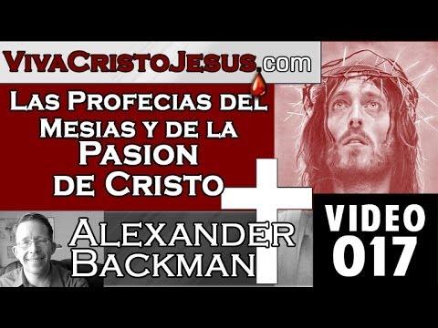 17 Las Profecias del Mesias y de la Pasion de Cristo Abril 11 2014