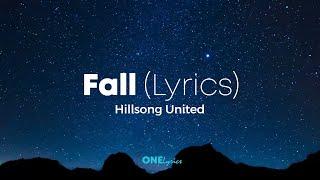 FALL - Hillsong United - Lyrics