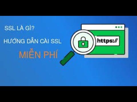 Hướng dẫn đăng ký và cài đặt chứng chỉ SSL Free cho website