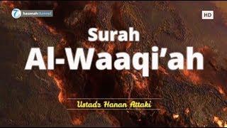 Download Lagu Surah Al-Waaqi'ah - Ustadz Hanan Attaki | Murottal Al Qur'an Merdu ᴴᴰ mp3