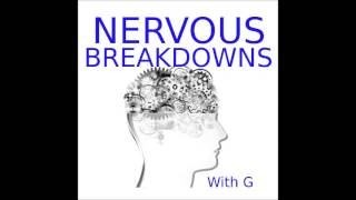 "Nervous Breakdowns with G, Ep12- ""Jealousy and Schadenfreude - Barriers to Success."""