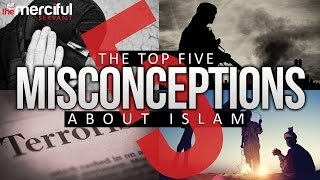 Top 5 Misconceptions About Islam 【must see】